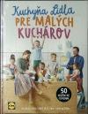 Kuchyňa Lidla pre malých kuchárov : Kuchárska kniha, ktorá rastie spolu s vaším dieťaťom