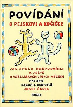 Povídání o pejskovi a kočičce: Jak spolu hospodařili a ještě o všelijakých jiných věcech obálka knihy