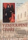 V zastoupení císaře: Česká amoravská aristokracie vhabsburské diplomacii 1640-1740