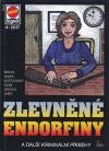 Zlevněné endorfiny a další kriminální případy