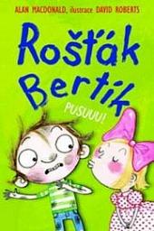 Rošťák Bertík - Pusuuu!