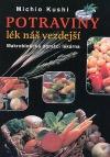 Potraviny lék náš vezdejší (Makrobiotická domácí lekárna)