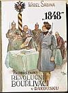 1848 Předbřeznoví revoluční bouřliváci v Rakousku - díl I., svazek 1