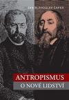 Antropismus - O nové lidství