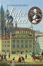 Srdce v kleci - Román o něžném rváči Janu Nerudovi obálka knihy