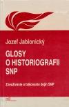 Glosy o historiografii SNP: Zneužívanie a falšovanie dejín SNP