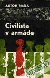 Civilista v armáde: Spomienky na roky 1938-1945