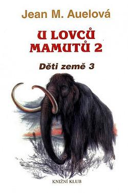 Děti země 3 - U lovců mamutů 2 obálka knihy