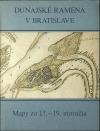 Dunajské ramená v Bratislave : Mapy zo 17. - 19. storočia
