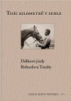 Tisíc kilometrů v sedle: Dálkové jízdy Bohuslava Taraby