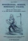"""Nenažranski, ministr, humanista-filistr, čili, """"Kdo do tebe tvrdou palicí - ty na něho měkkou (ministerskou) stolicí"""""""