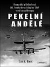Pekelní andělé - Dramatické příběhy letců 303. bombardovací skupiny USAF ve válce nad Evropou