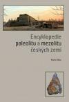 Encyklopedie paleolitu a mezolitu českých zemí