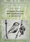 Význam ptactva pro zemědělství a lesnictví.