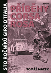 Příběhy Corsa rosa- Sto ročníků Giro d'Italia obálka knihy