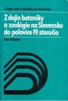 Z dejín botaniky a zoológie na Slovensku do polovice 19. storočia