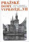Pražské domy vyprávějí... VII