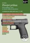 Zbrojní průkaz: právní přepisy a testy ke zkoušce odborné způsobilosti 6. aktualizované vydání podle stavu k 1.9.2017