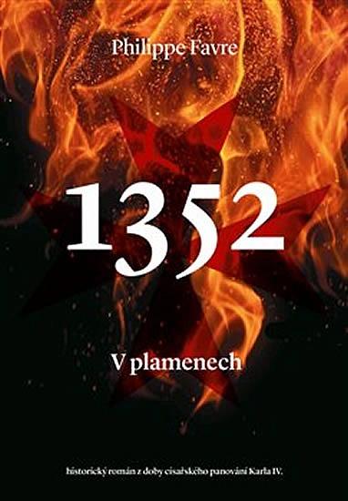 Výsledek obrázku pro 1352 v plamenech