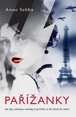 Pařížanky:  Jak žily, milovaly a umíraly ženy Paříže ve 40. letech obálka knihy