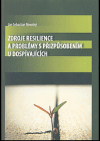 Zdroje resilience a problémy s přizpůsobením u dospívajících