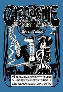 Grandville 3: Bete Noire obálka knihy