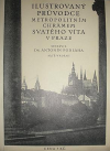 Ilustrovaný průvodce metropolitním chrámem Svatého Víta v Praze