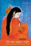 Mé srdce splyne s tvým: Eroticko-mystické básně indické princezny a světice
