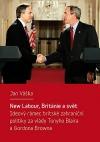 New Labour, Británie a svět: Ideový rámec britské zahraniční politiky za vlády Tonyho Blaira a Gordona Browna