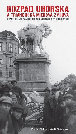 Rozpad Uhorska a trianonská mierová zmluva obálka knihy