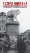 Rozpad Uhorska a trianonská mierová zmluva
