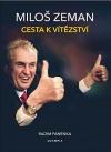 Miloš Zeman - Cesta k vítězství