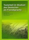 Textarbeit im Studium des Deutschen als Fremdsprache