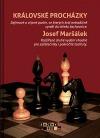 Královské procházky. Zajímavé a vtipné partie, ve kterých král netradičně vyráží do středu šachovnice. Rozšířené 2. vydání.