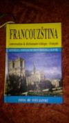 Francouzština - Konverzace, turistický průvodce, gramatika, slovník