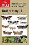 Motýli a housenky střední Evropy V. - Drobní motýli I.