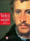 Velcí mistři italského výtvarného umění