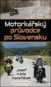 Motorkářský průvodce po Slovensku