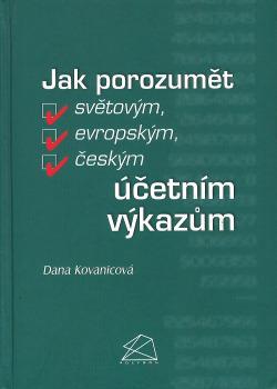 Jak porozumět světovým, evropským, českým účetním výkazům
