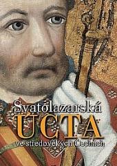 Svatolazarská úcta ve středověkých Čechách obálka knihy
