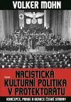 Nacistická kulturní politika v Protektorátu: Koncepce, praxe a reakce české strany