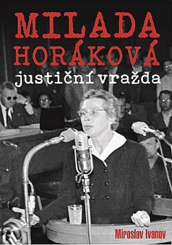 Milada Horáková: justiční vražda obálka knihy