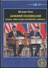Jaderné odzbrojení : utopie, nebo projev politického realismu?