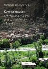 Kavky a kosatce: Antropologie turismu, prostoru a identity v Maroku