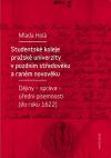 Studentské koleje pražské univerzity v pozdním středověku a raném novověku: Dějiny - správa - úřední písemnosti (do roku
