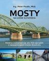 Mosty na území Slovenska: História a súčasnosť viac ako 250 najkrajších mostov Slovenska