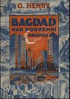 Bagdad nad podzemní drahou