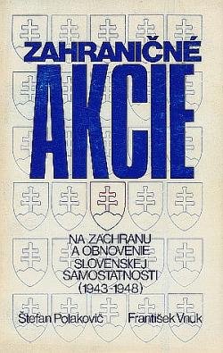 Zahraničné akcie na záchranu a obnovenie slovenskej samostatnosti (1943-1948) obálka knihy