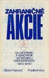 Zahraničné akcie na záchranu a obnovenie slovenskej samostatnosti (1943-1948)