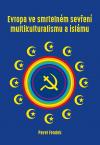 Evropa ve smrtelném sevření multikulturalismu a islámu